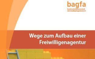 bagfa: Neuer Leitfaden zum Aufbau einer Freiwilligenagentur